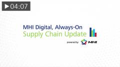 MHI Digital, Always-On Supply Chain Update -  Episode One: Next-Generation Supply Chains